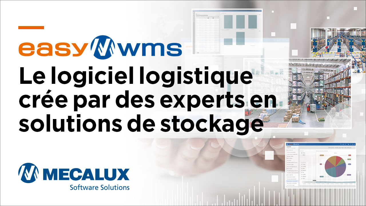 Easy WMS. Le logiciel logistique créé par des experts en solutions de stockage